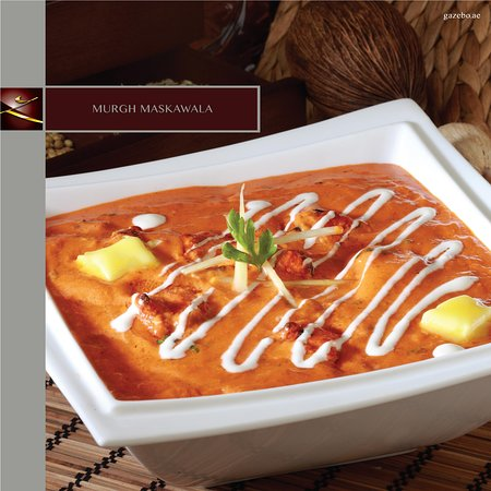 Gazebo Restaurant: MURGH MASKAWALA - Chargrilled chicken simmered in a butter and cream speckled tomato gravy.