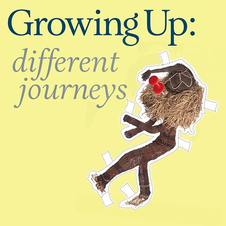 King's Museum - Old Town House: 'Growing Up: different journeys' - 13 June - 30 November 2018