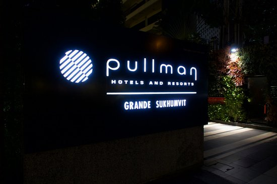 Pullman Bangkok Grande Sukhumvit: Sign on the front of the hotel when I arrive late one night.