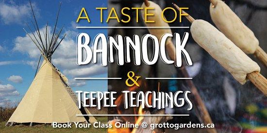 """Grotto Gardens: New tour this 2018 season: """"A taste of bannock & teepee teachings"""""""