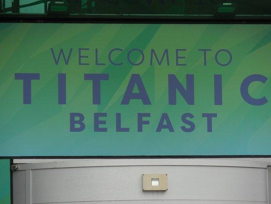 Titanic Belfast: Welcome sign