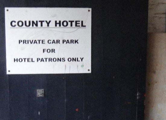 County Hotel: Car park entrance notice
