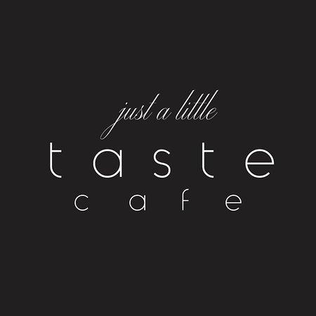 Taste Cafe: Just a little Taste .