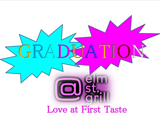 at elm st grill congratulations to the 2018 graduates celebrate success of your graduation