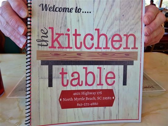 Menu Picture Of The Kitchen Table North Myrtle Beach TripAdvisor - The kitchen table menu