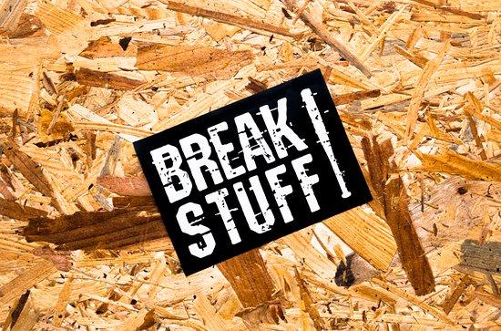 Break Stuff!: Break stuff