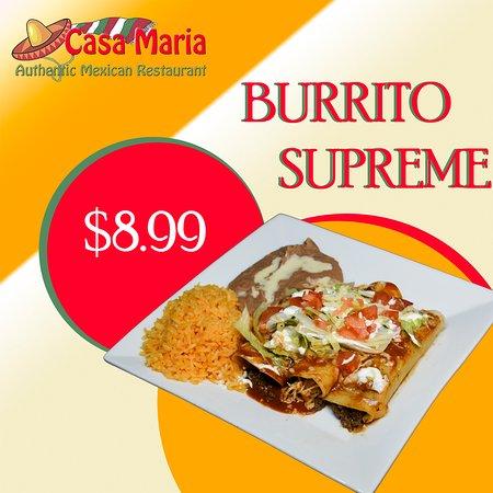 Casa Maria Mexican Cuisine: BURRITO SUPREME $8.99