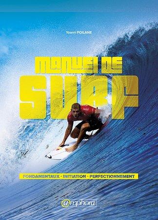 Le Manuel de Surf aux EDITIONS AMPHORA - Yoann POILANE - Directeur ESPRIT OCEAN