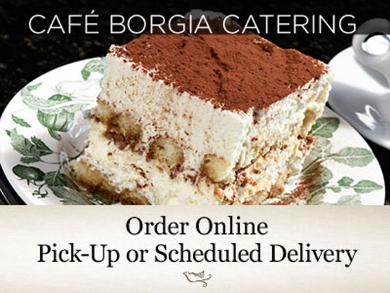 Cafe Borgia: Catering Available