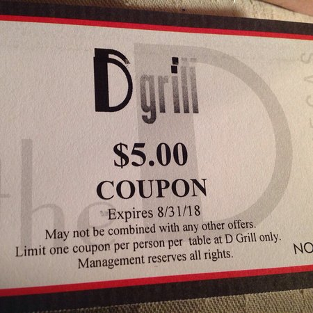 D Grill: One of the $5 off coupons for staying at The D.. Sorry this one only good tell tomorrow the 31st