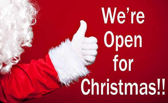 YES!!! WE'RE OPEN ON CHRISTMAS DAY
