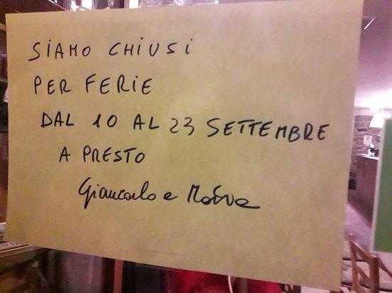 Novafeltria, Italy: Siamo chiusi per ferie.A presto. Marta e  Giancarlo