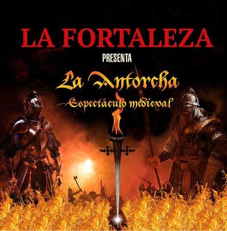 La Fortaleza - La Antorcha Medieval