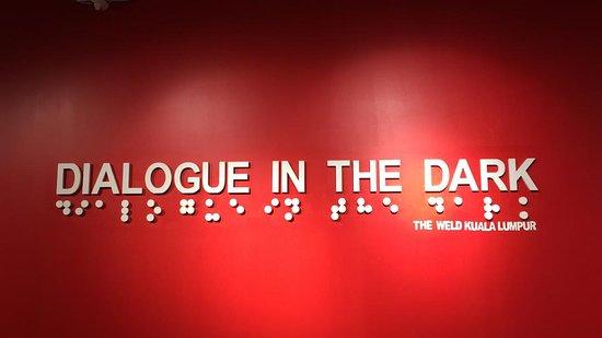 Subang Jaya, Malaysia: Dialogue in the Dark Malaysia is at The Weld, Kuala Lumpur