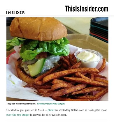 """Business Insider Voted                   Stewz Maui Burgers Having the """"Most over the top """" Burger in the State of Hawaii"""