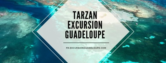Tarzan Excursion Guadeloupe