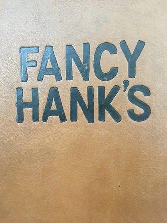 Fancy Hank's: Fancy Hanks