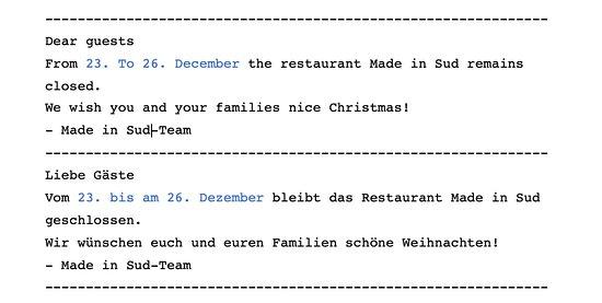 Liebe Gäste Vom 23. bis am 26. Dezember bleibt das Restaurant Made in Sud geschlossen. Wir wünschen euch und euren Familien schöne Weihnachten! - Made in Sud-Team