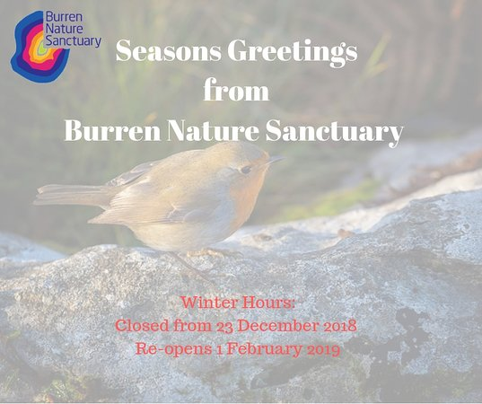Kinvara, Ireland: Burren Nature Sanctuary winter hours: Closed from 23 December, Re-opens on 1 February 2019