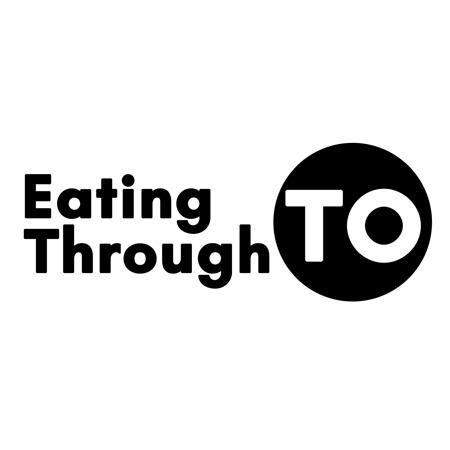 Eating Through TO (Toronto)