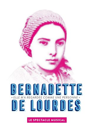 SPECTACLE MUSICAL BERNADETTE DE LOURDES