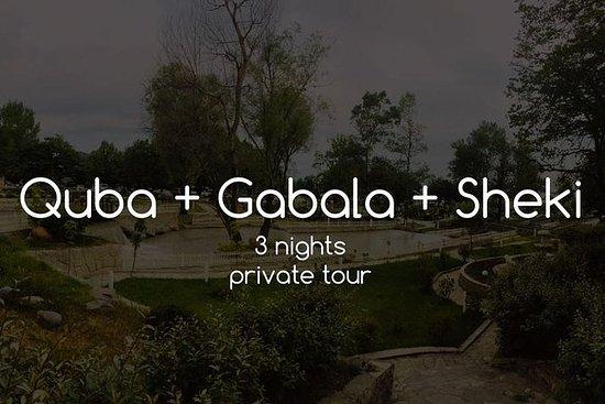Quba, Gabala e Shaki, 2 dias em cada...