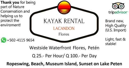 Flores Kayak Rental Lacandon. Dont miss out, great experience!