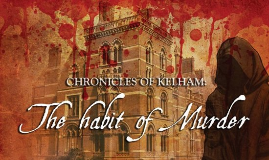 Chronicles of Kelham: The Habit of Murder