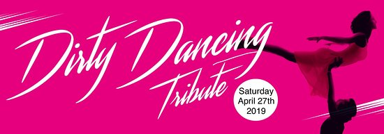 Come along to our Dirty Dancing Tribute Night on Saturday, April 27th 2019.