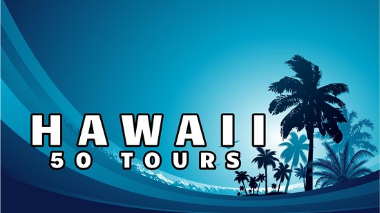 HAWAII 50 TOURS