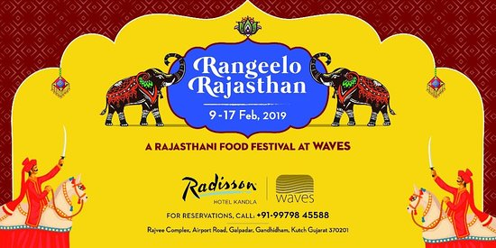 Rangeelo Rajasthan at Radisson Hotel Kandla ,, Rajasthani Food Festival.. Waves