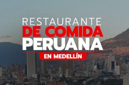 Restaurante Peruano en Medellín!