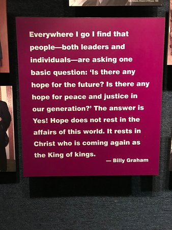 This is from inside the Billy Graham Library. Wonderful quote.