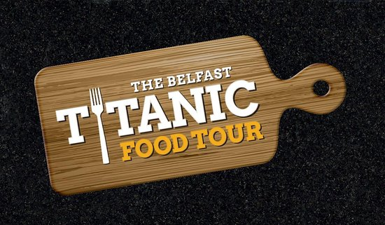 Titanic Food Tour Belfast