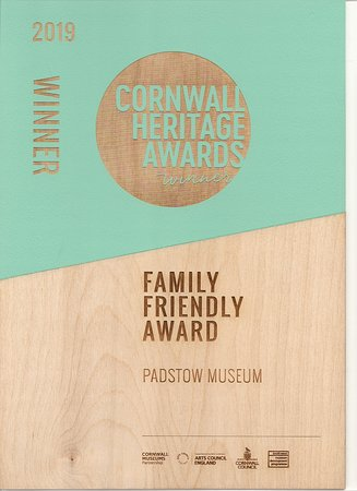 "Cornwall Heritage Awards 2019  Winner  of The ""Family Friendly Award""  to Padstow Museum"