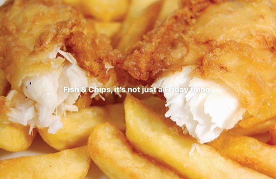 Fish and chips it's not just a Friday thing.