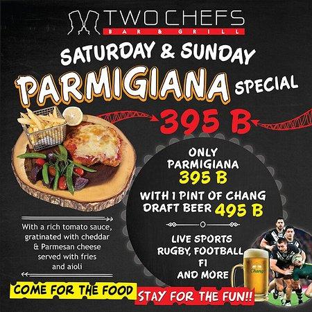 Saturdays and Sundays Parmigiana Special