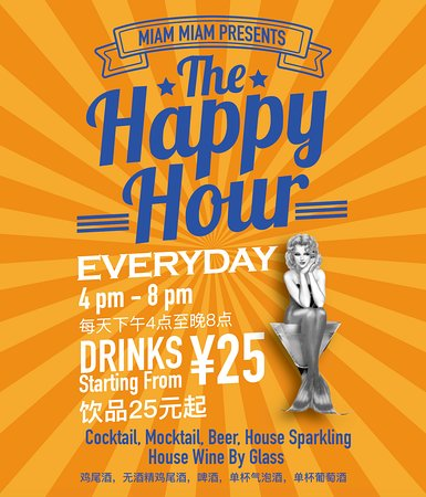 Happy Hour everyday from 4pm to 8pm. Price starting from Y25.