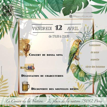 Pour le lancement de notre nouvelle carte des boissons, nous vous organisons une soirée le vendredi 12 avril de 17h30 à 22h30 avec :  - Un concert de Bossa Nova - Une dégustation de charcuteries - La découverte de nos nouvelles bières  Et quelques surprises à découvrir le jour J !!  Nous vous attendons nombreux :-)