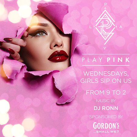 Play Restaurant & Lounge: On Wednesdays, we drink pink, we party pink, we PLAY it pink! Every Wednesday from 9pm to 2am 😉✨ Event is sponsored by Gordon's Gin Premium Pink.  Reserve now! +973 17100345