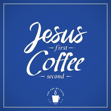 Jesus First Coffee Second at The Cup of Faith at CCF Center.   #TheCupOfFaith #CCFCenter #CCF #JesusFirstCoffeeSecond #ChristianCoffeeShop #PhilippineCoffee #CoffeeTeaOrJesus #CoffeeTeaJesus