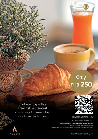 Grand Mercure Phuket Patong: Start your day with a French style breakfast consisting of orange juice, a croissant, and coffee for only THB 250 from 06:00 – 15:00.
