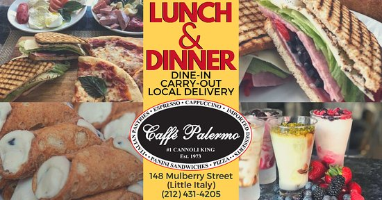Caffe Palermo: Caffé Palermo serves the BEST cannoli, BEST pastries as well as serves lunch & dinner.  Dine-in (indoor & outdoor seating), carry-out, local delivery & catering available. Call the Cannoli King @ 212-431-4205 or visit 148 Mulberry Street - the heart of Little Italy, NYC!