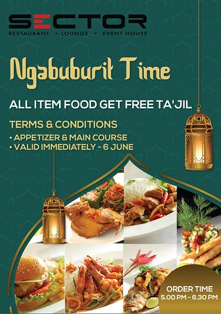 Break your fast and get free takjil during Ramadan Kareem at Sector Restaurant.Started 5 - 6.30 pm