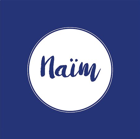 What's in a name? Our name, Naïm, consists of two syllables, pronounced nye-eem. It rhymes with ice cream. And big dream. It means, in Arabic, 'happiness', and in Hebrew, 'pleasant'.