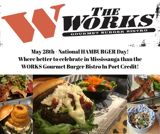 The WORKS Craft Burgers & Beer: May 28th! National Hamburger Day Come enjoy any of our 50+ Signature WORKS Burgers!