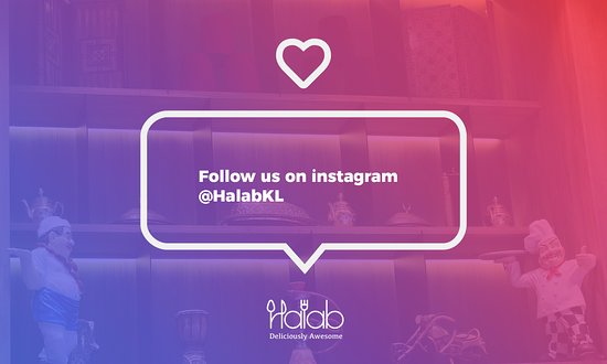 Halab KL: To all our beloved fans , you can find us on Instagram too  😍  - 對於我們所有心愛的粉絲,你也可以在Instagram上找到我們😍 - لجميع متابعينا الكرام , يمنكم ايضا متابعتنا عل صفحتنا في انستقرام   https://buff.ly/2EnFUuR  - #Food #Halab #Malaysia #Shawarma #Halal #عربي #مطعم  #البيت_بيتك