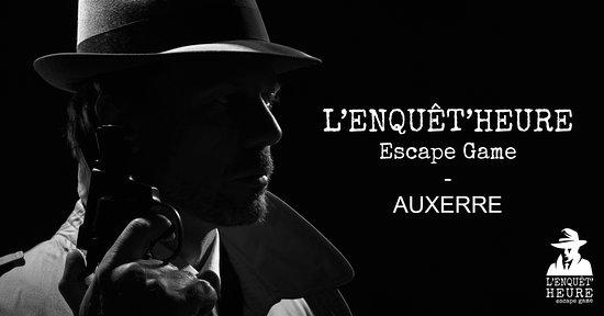 L'Enquet'Heure Escape Game Auxerre