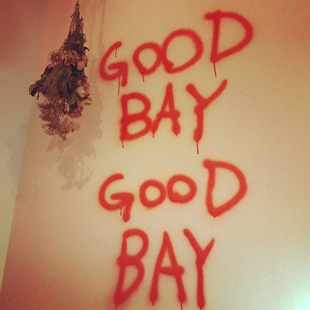 GOOD BAY?