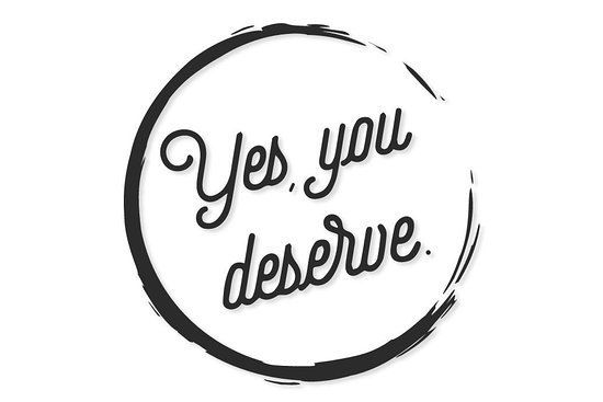 Yes, you deserve!